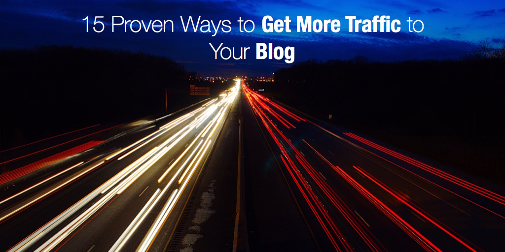 15 proven ways to grow traffic on your blog