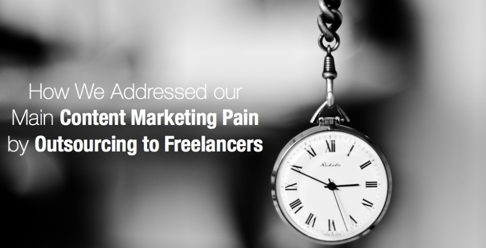 How We Addressed our Main Content Marketing Pain by Outsourcing to Freelancers copy