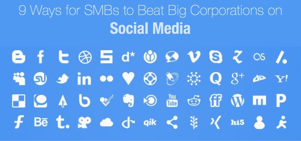 9 Ways for SMBs to Beat Big Corporations on Social Media