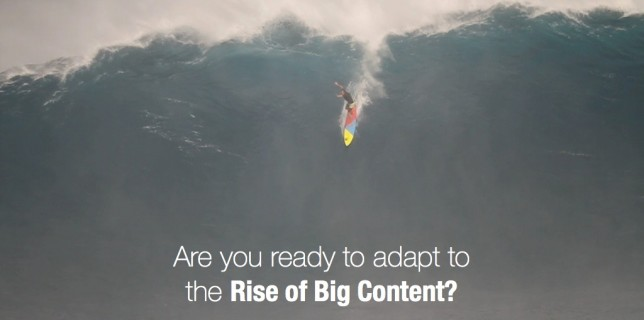 Are you ready to adapt to the Rise of Big Content
