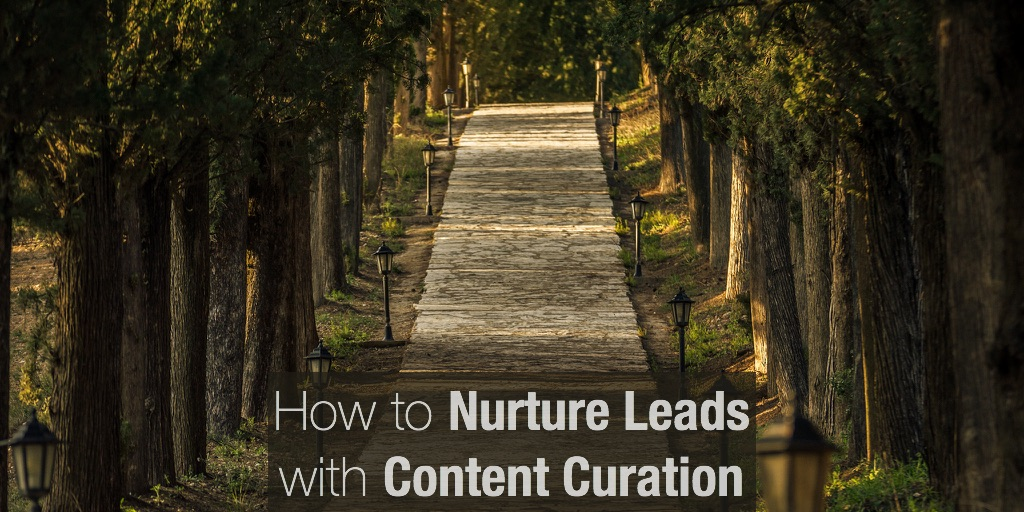 How to Nurture Leads with Content Curation 2