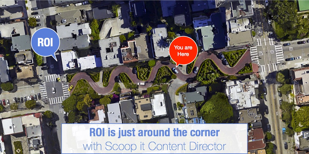 ROI is just around the corner with Scoop it Content Director