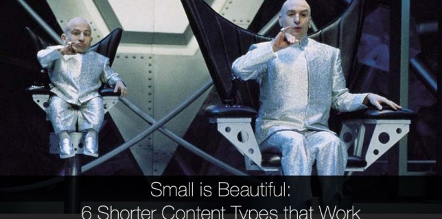 Small is Beautiful- 6 Shorter Content Types that Work