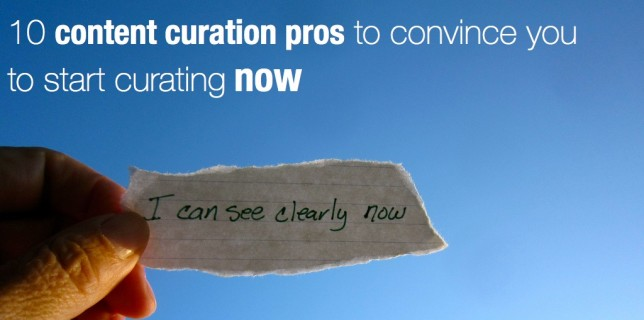 10 content curation pros to convince you to start curating now