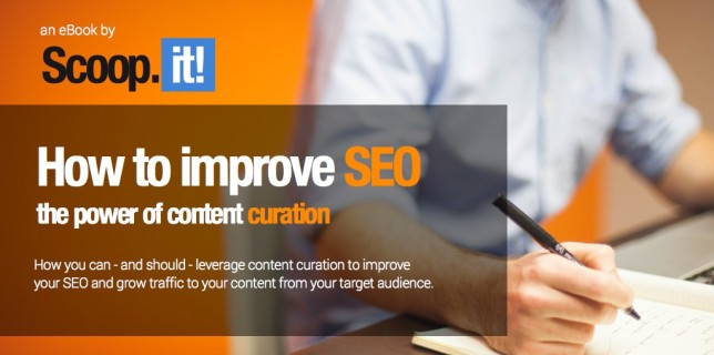 How to improve SEO - the power of content curation - eBook by Scoop.it