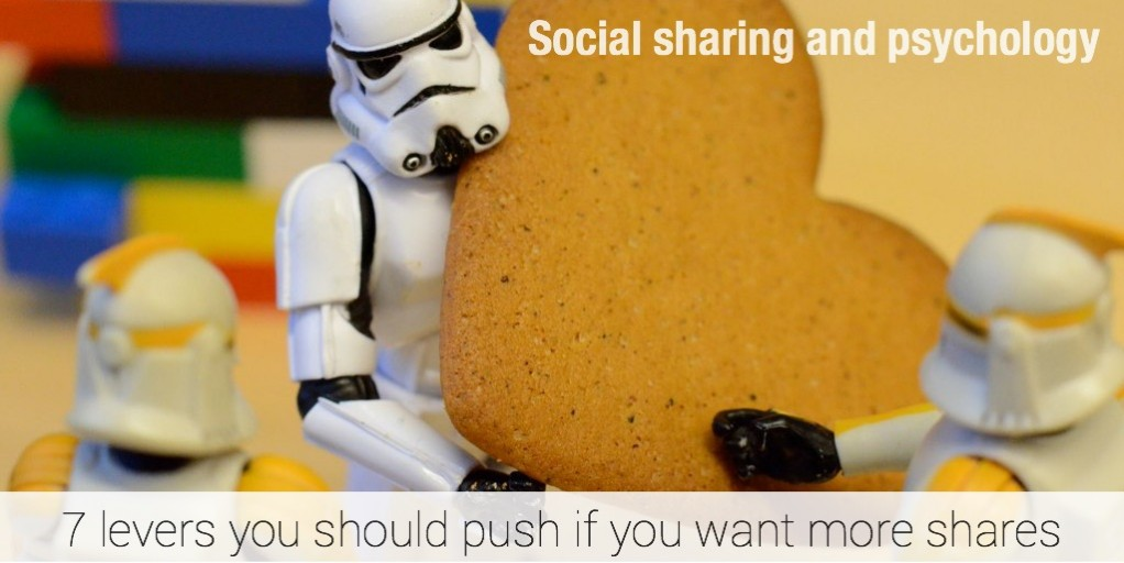 Social sharing and psychology - 7 levers you should push if you want more shares