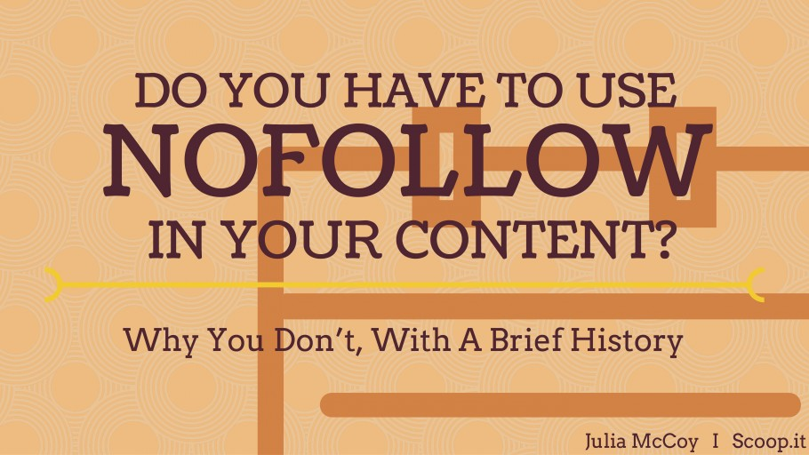 Must you use nofollow in your content? A history & why you don't