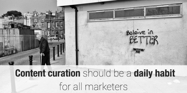 Content curation should be a daily habit for all marketers