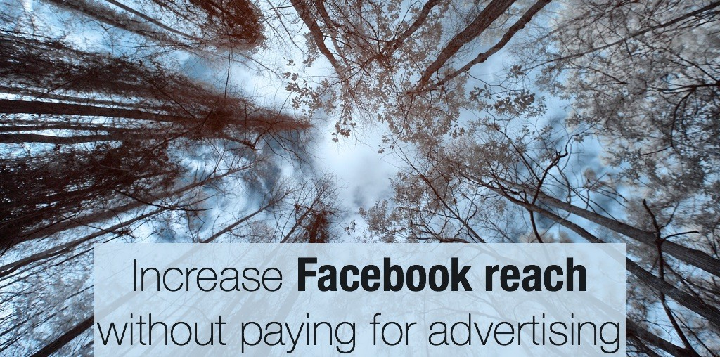 Increase Facebook reach without paying for advertising