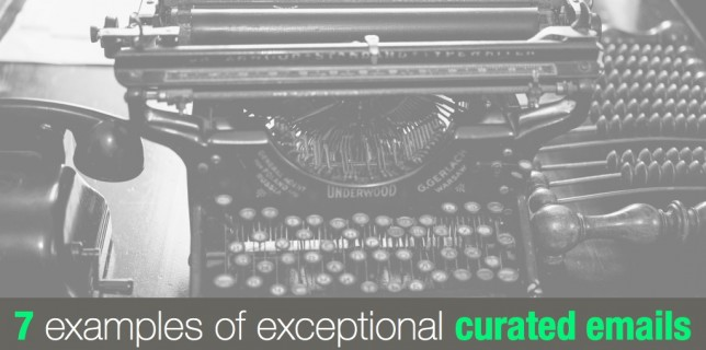 7 examples of exceptional curated emails