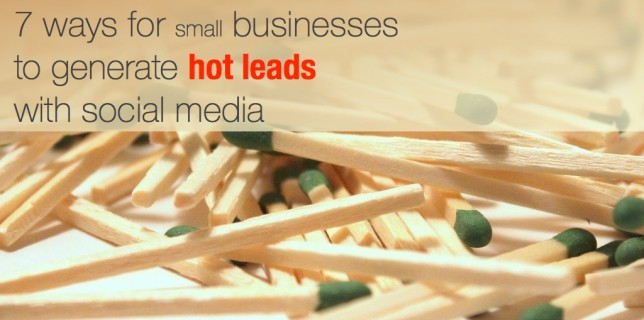 7 ways for small businesses to generate leads with social media