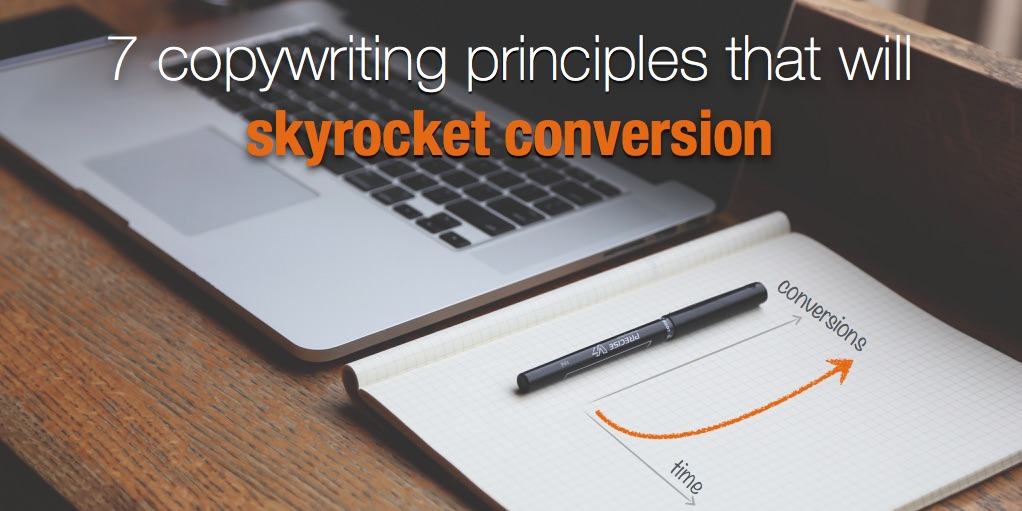 7 copywriting principles that will skyrocket conversion