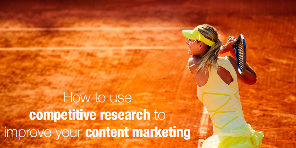 How to use competitive research to improve your content marketing
