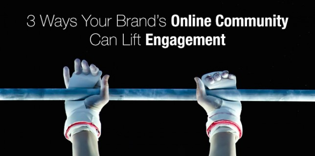 3 Ways Your Brand's Online Community Can Lift Engagement