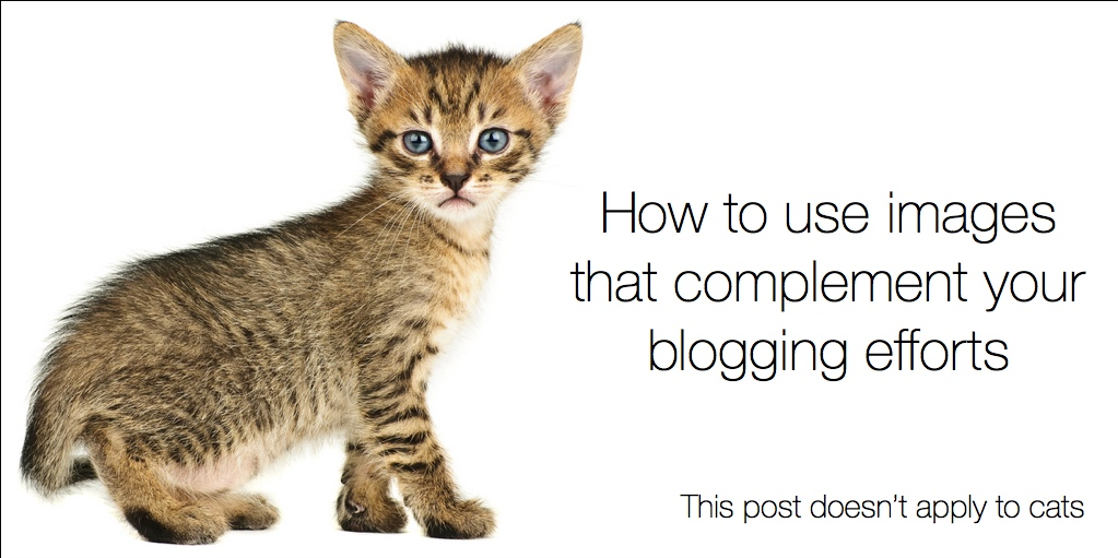 5 keys to effectively use images that complement your blogging efforts