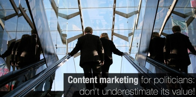 Content marketing for politicians: don't underestimate its value!