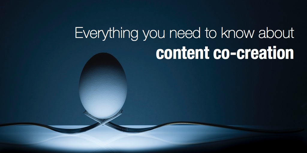 everything you need to know about content co-creation