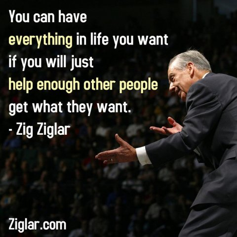 Zig Ziglar's famous words apply to social media in spades. Meme courtesy of ZigZiglar.com