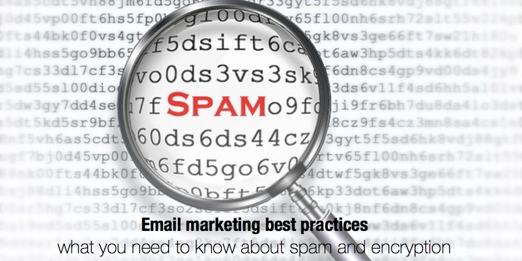 Email marketing best practices: what you need to know about spam and encryption