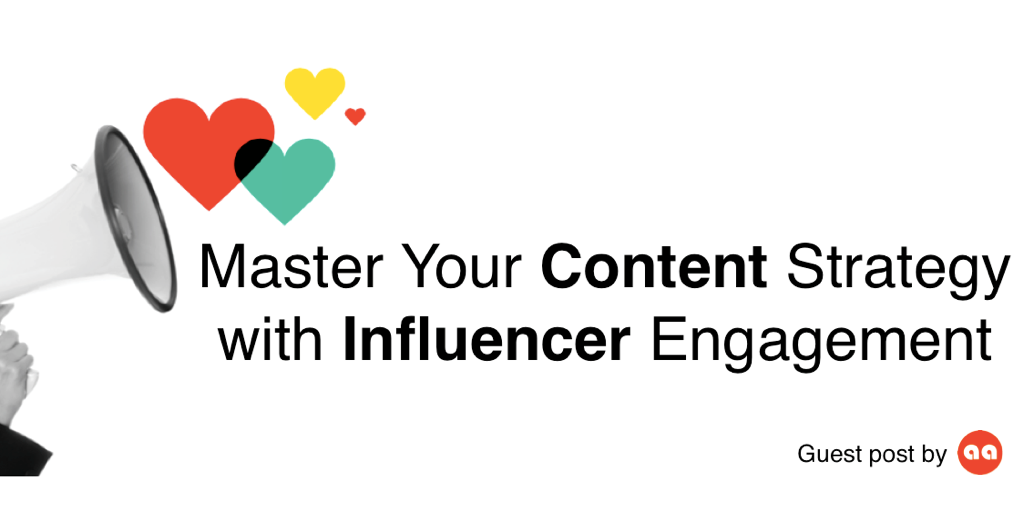 Master your content strategy with influencer engagement - guest post by traackr