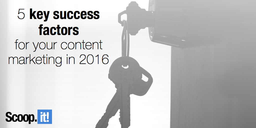 5 key success factors for your content marketing in 2016