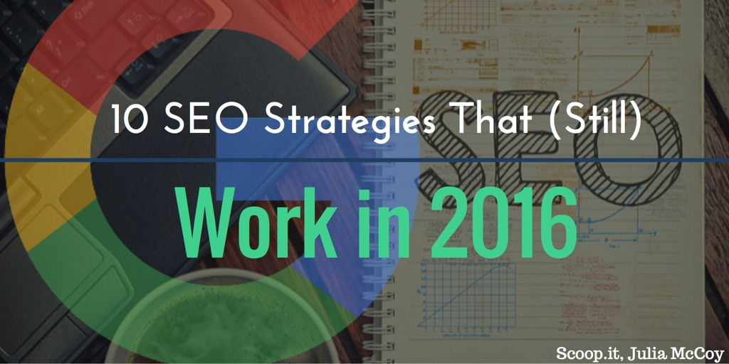 10 SEO strategies that still work in 2016