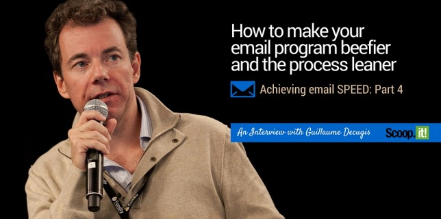 How to make your email marketing program beefier and the process leaner - SPEED Email, Part 4