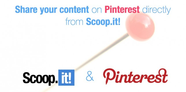 Share your content on Pinterest directly from Scoop.it!