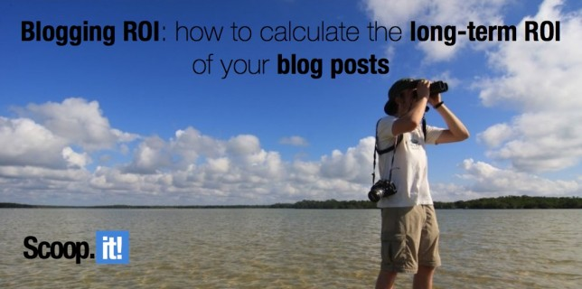 Blogging ROI how to calculate the long-term ROI of your blog posts