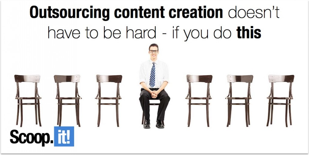 outsourcing content creation doesnt have to be hard if you do this