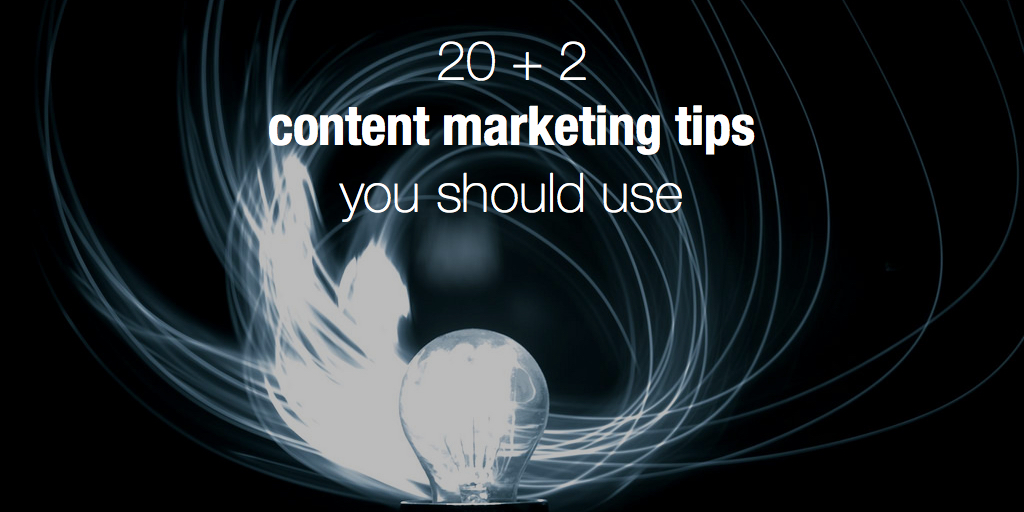 22 content marketing tips you should be using