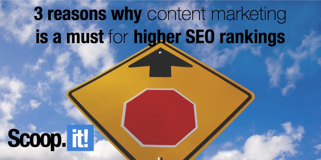 3 reasons why content marketing is a must for higher SEO rankings