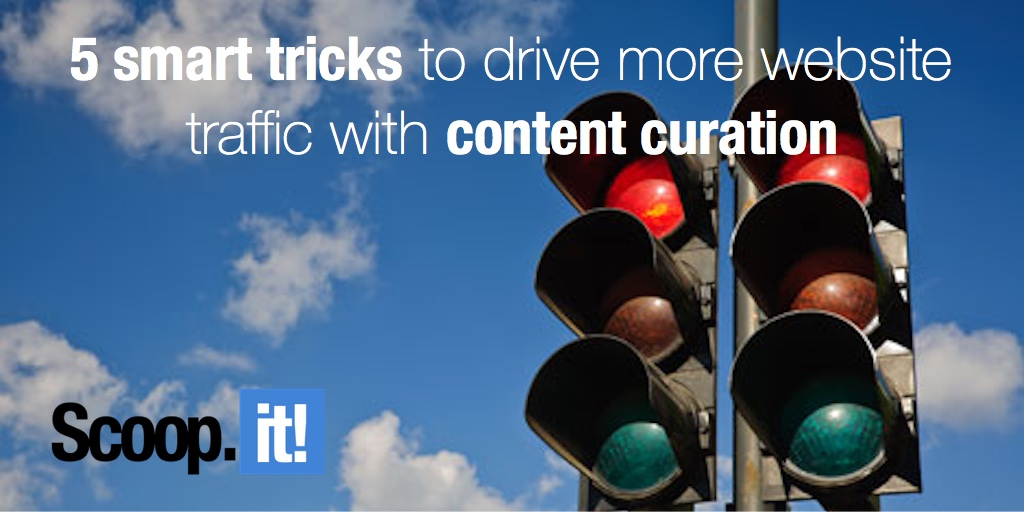 5 smart tricks to drive more website traffic with content curation