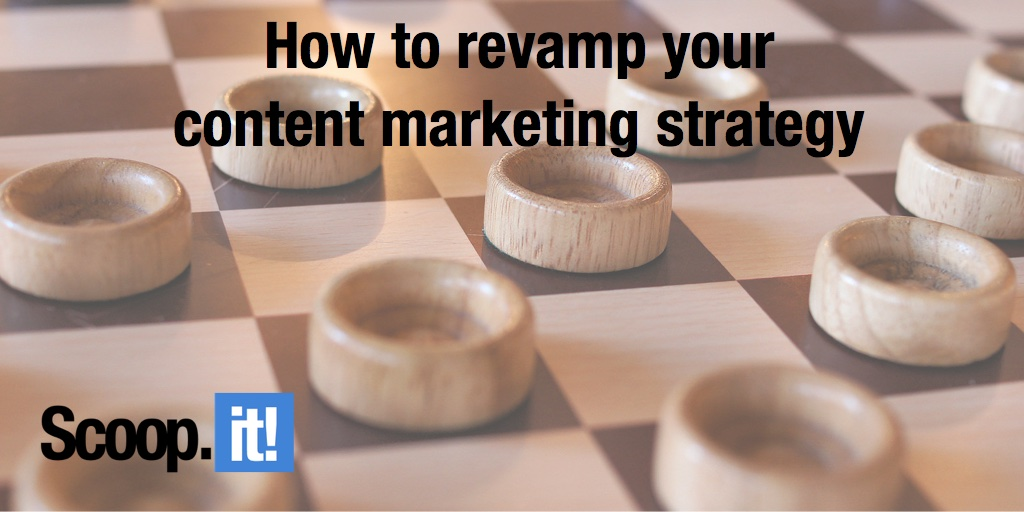 How to revamp your content marketing strategy