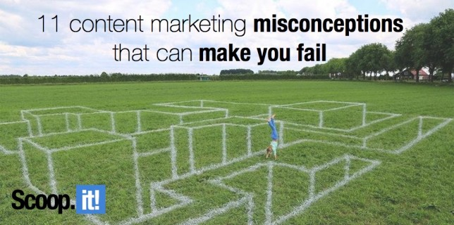 11 content marketing misconceptions that can make you fail