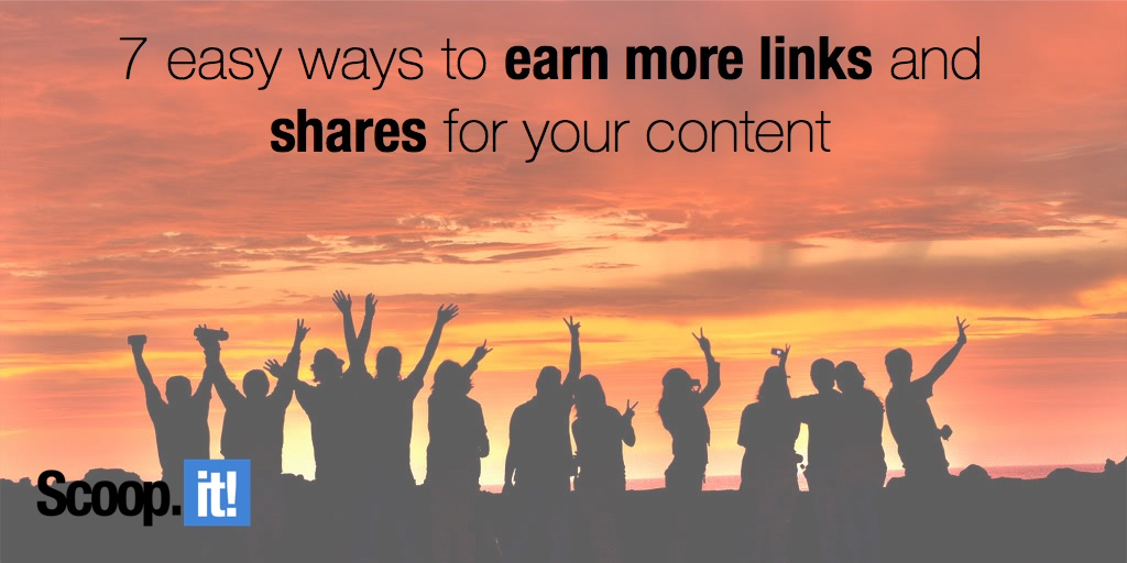 7 easy ways to earn more links and shares for your content