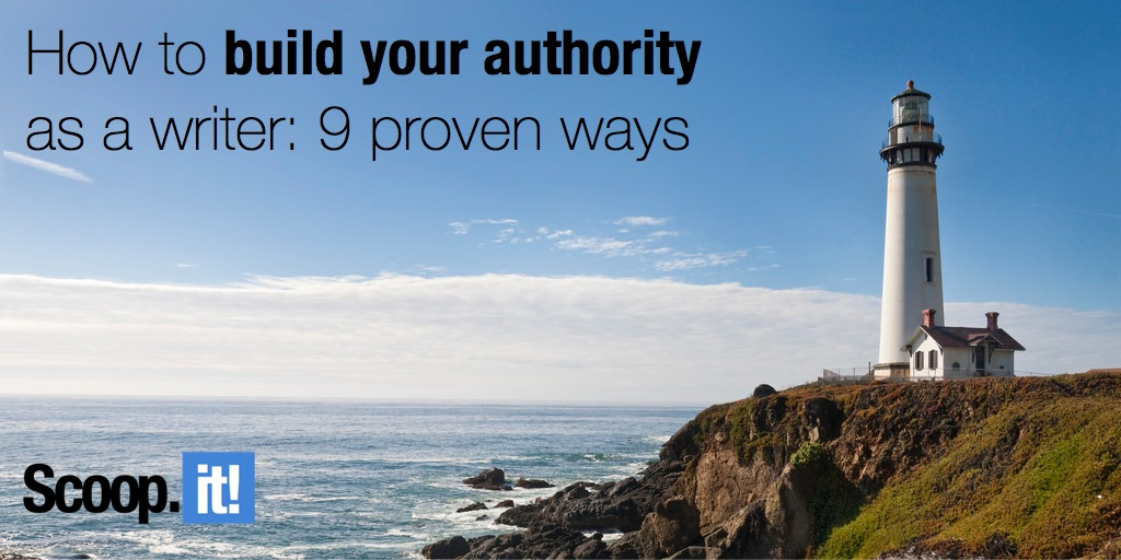 how to build your authority as a writer 9 proven ways