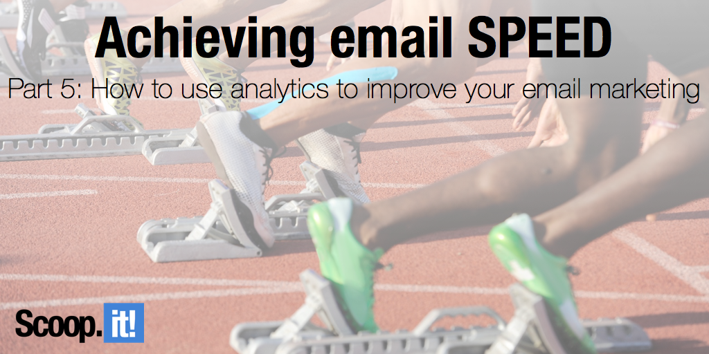 how to use analytics to improve your email marketing achieving email speed part 5