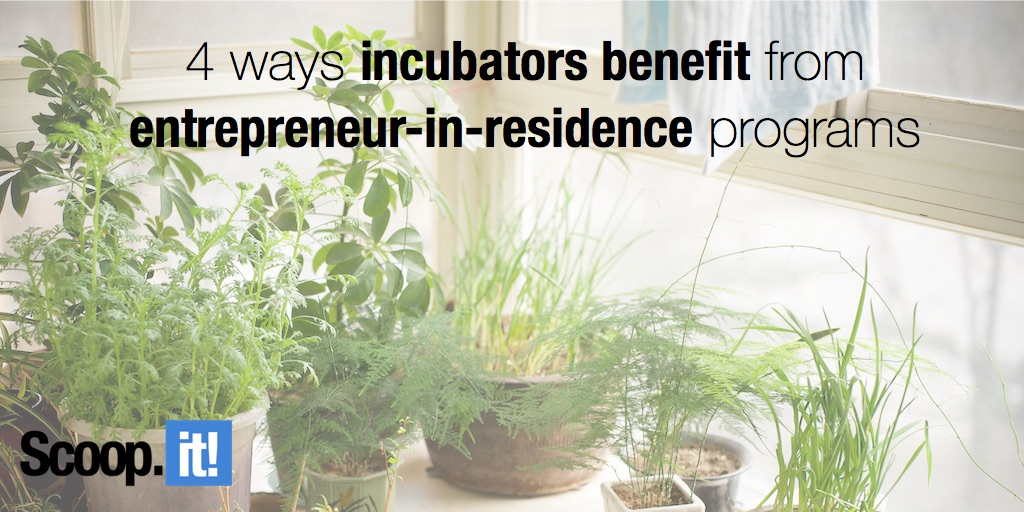 4 ways incubators benefit from entrepreneur-in-residence programs