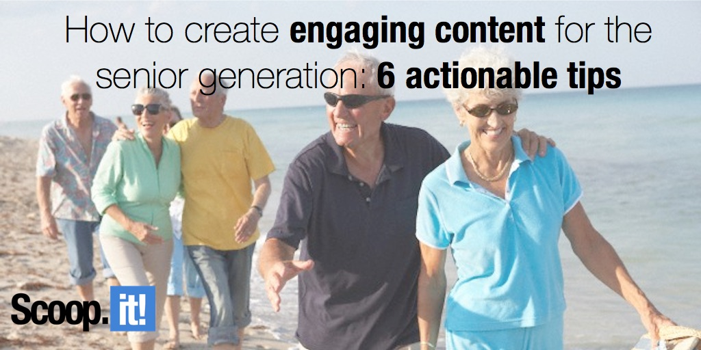 how to create engaging content for the senior generation
