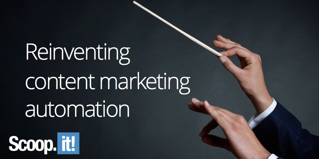 reinventing-content-marketing-automation-3-scoop-it-final