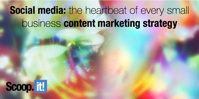 social media the heartbeat of every small business content marketing strategy