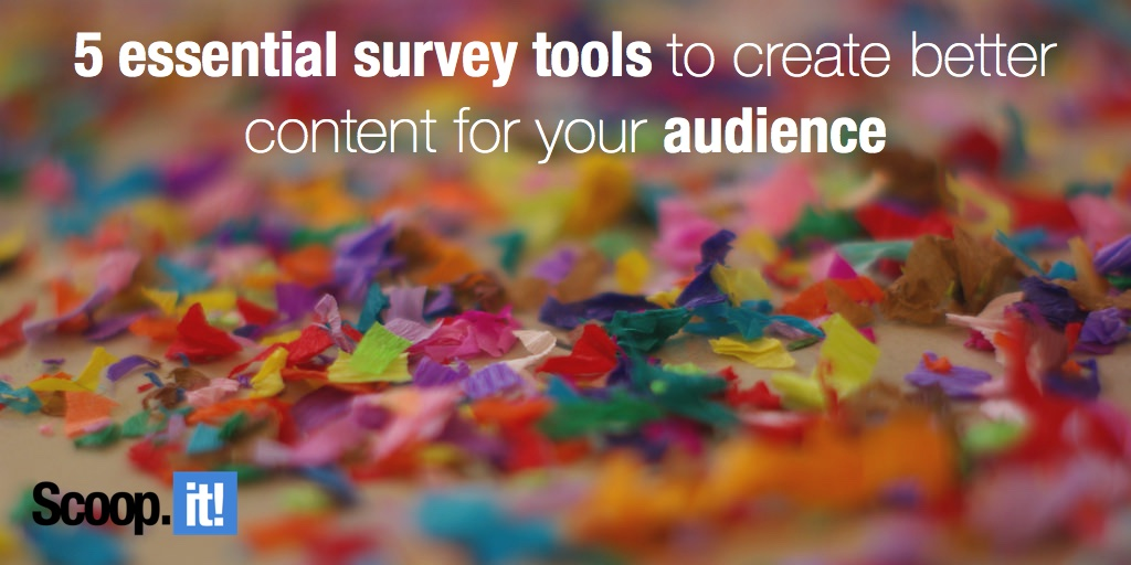 5 essential survey tools to create better content for your audience