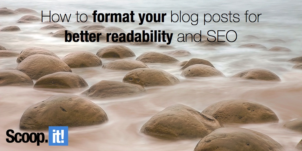 how to format your blog posts for better readability and SEO
