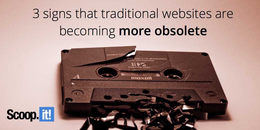 3 signs that traditional websites are becoming more obsolete