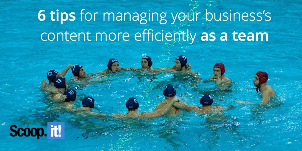 6 tips for managing your business's content more efficiently as a team