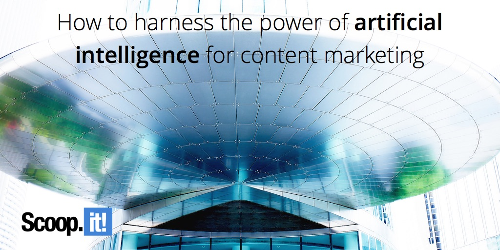 how to harness the power of artificial intelligence for content marketing