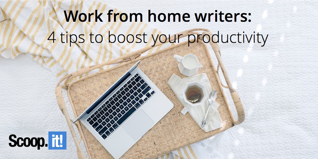 work from home writers 4 tips to boost your productivity