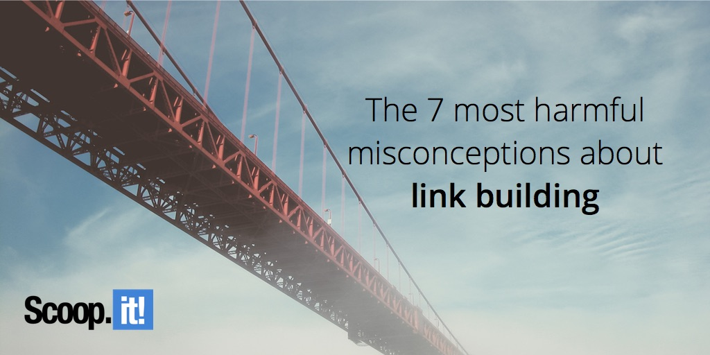 7 most harmful misconceptions about link building