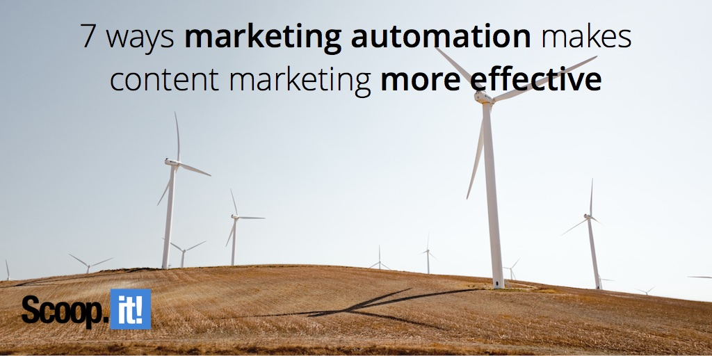 7-ways-marketing-automation-makes-content-marketing-more-effective-scoop-it-final